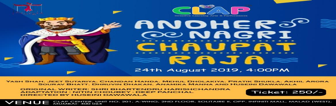 Book Online Tickets for Andher Nagri Chaupat Raja, Mumbai.  A modern day adaptation from the olden times, this play revolves around a place called \'Andher Nagri\' whose king is called \'Chaupat raja\' (useless ruler) Everything is available in this village at 1 rupee. The King is a moron, What happens