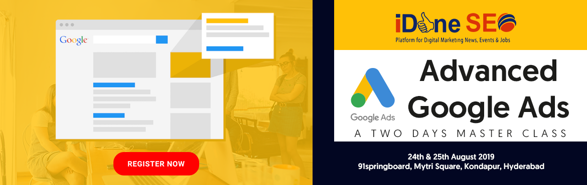 Book Online Tickets for Advanced Google Ads Workshop, Hyderabad. Learn How To Drive Consistent, Reliable, High-Quality Traffic To Your Site Every Single Day With Google Ads! This workshop will help you set up your Ads account, choose the best campaign structure, choose the best keywords, write effective ad copy, a