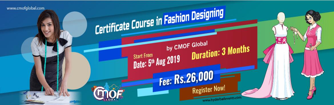 Book Online Tickets for Certificate Course in Fashion Designing , Hyderabad. Certificate Course in Fashion Designing by CMOF Global Daily 2 hours per batch (150/200 hours) Course Content & Syllabus,  History of fashion Theory of fashion Fashion illustration Textile science Textile design Draping Pattern making Garme