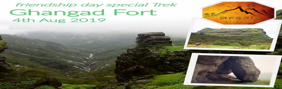 Book Online Tickets for One day trek to Ghangad, Pune. सह्यनाद ट्रेकर्स Friendship Day Special One day trek to Ghangad 4 August 6 am to 7 pm Grade:Easy Difficulty:Easy Transport: private Fees:750Rs Including travelling(Pune Ghangad Pune), breakfast lunch,tea, Fir