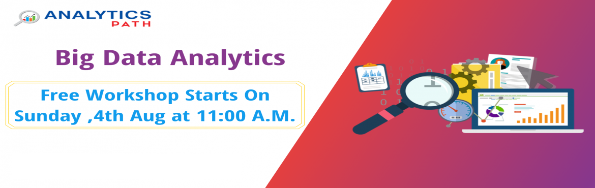 Book Online Tickets for Free Big Data Analytics Workshop On 4th , Hyderabad. Get the Best Carrier Guidance from The Analytics Experts By Attending For Analytics Path Free Big Data Analytics Workshop On 4th August, at 11 AM. Enroll For the Analytics Path Free Big Data Analytics Workshop Scheduled On 4th August, at 11 AM. About