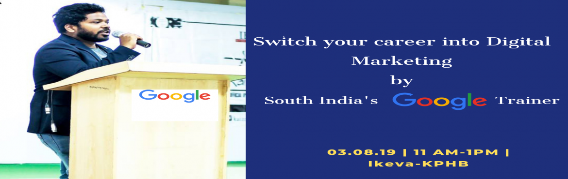 Book Online Tickets for Switch your Career into Digital Marketin, Hyderabad. Duration: 11:00 AM - 01:00 PM          Date: 03-08-2019  About the Speaker: Mr. Varun Ellankyis a Google Digital Unlocked Trainer who trains CXO\'s from all overIndia