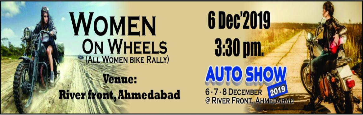 Book Online Tickets for Women On Wheel, Ahmedabad. Women On Wheel All Women Bike Rally  Auto Show 2019, Organized by Aries Events is bringing an exclusive Bike rally, to mark Women Empowerment at Ahmedabad. The event will be held on the December 6 at 3:30 pm. The rally will be flagged off at the Rive