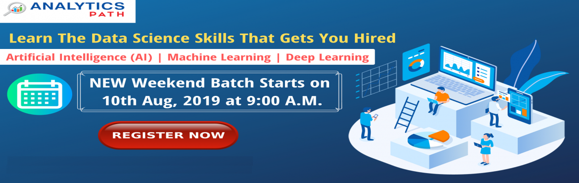 Book Online Tickets for Data Science New Weekend Batch Exclusive, Hyderabad. Data Science New Weekend Batch Exclusively By Domain Experts At Analytics Path Commencing On 10th August @ 9 AM About The Event: Planning at making a career in the advanced profession of Data Science? Here is the best chance to avail a direct interac