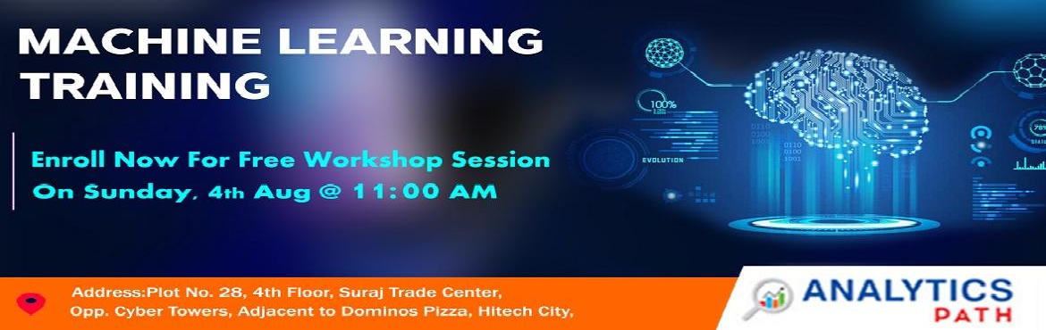 Book Online Tickets for Attend Free Machine Learning Training By, Hyderabad. Attend Free Machine Learning Training By Experts From Industry At Analytics Path On 4th Of August, 11 AM in Hyderabad. About The Workshop: With the view of elevating the ongoing demand for the certified Machine Learning experts across the IT & co