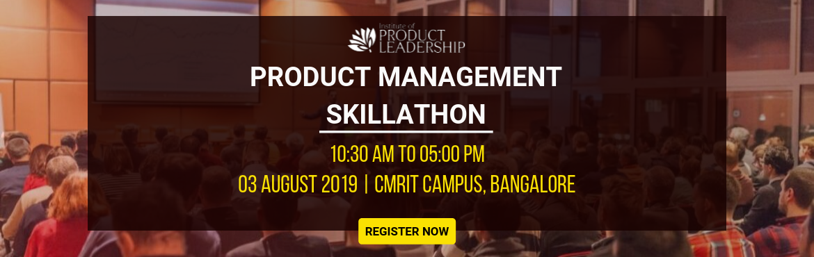 Book Online Tickets for Product Management Skillathon - Bangalor, Bengaluru. 03rd Aug 2019 | 10:30 am - 05:00 pm | CMRIT Campus, Bangalore At the Institute of Product Leadership, examinations are replaced with Skillathons. Top Product Lab startup ideas are selected to present to a live jury of hiring managers and Industry Exp