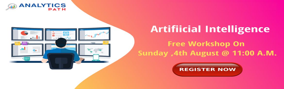 Book Online Tickets for Get Signed Up For The Interactive Free W, Hyderabad. Get Signed Up For The Interactive Free Workshop On AI Training By Analytics Path Scheduled On 4th August @ 11:00 AM, Hyderabad. About The Workshop: Planning at making a career in the advanced profession of Artificial Intelligence? Work towards buildi