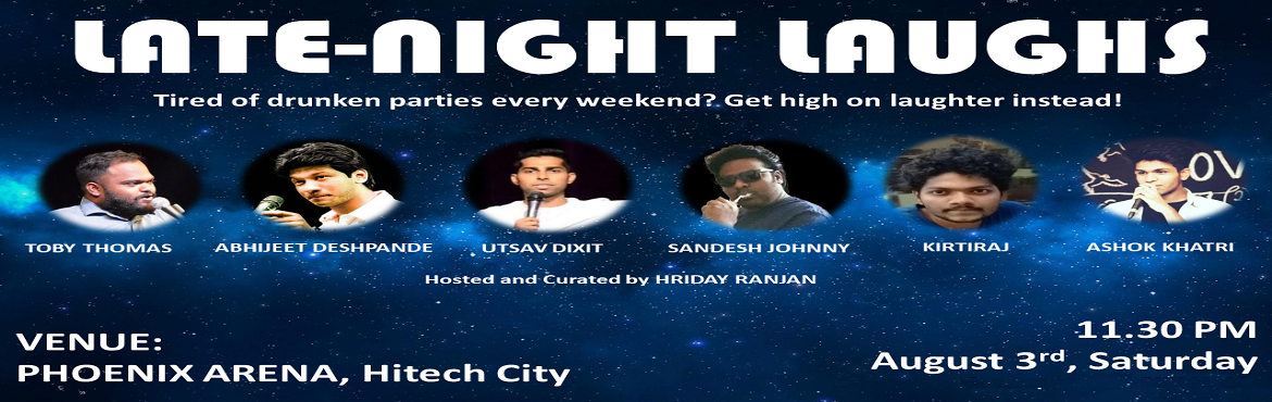 Book Online Tickets for Late Night Laughs - A Late-night Standup, Hyderabad. Tired of getting wasted every weekend? Get high on laughter instead!!\'Late Night Laughs\' is a late-night standup comedy show where Hyderabad\'s funniest comics keep your rolling with laughter. Featuring Toby Thomas, Sandesh Johnny, Utsa