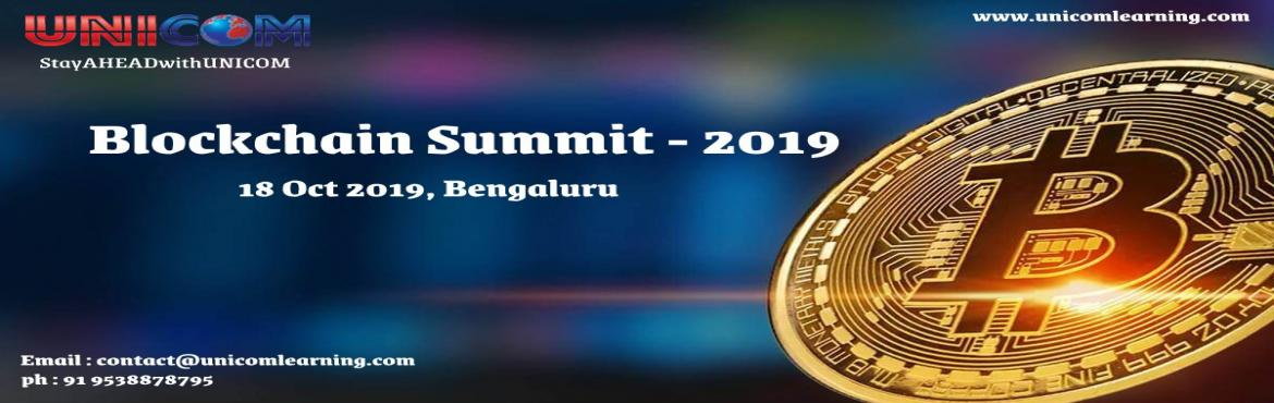 Book Online Tickets for Blockchain Summit 2019 - Bangalore, Bengaluru.   National banks and regulators, exchanges and investment banks across the world are taking seriously the financial innovation of distributed ledger or blockchain technology. The blockchain, aka Trust Machine, underpins \