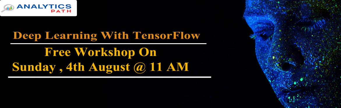 Book Online Tickets for Attend Free Workshop On Deep Learning Wi, Hyderabad. Attend Free Workshop On Deep Learning With Tensor Flow Supervised By Industry Veterans At Analytics Path Scheduled On Sunday, 4th Aug 2019 @ 11 AM, Hyderabad. About The Workshop-  Data Scientists are among the most reputed and in-demand professionals