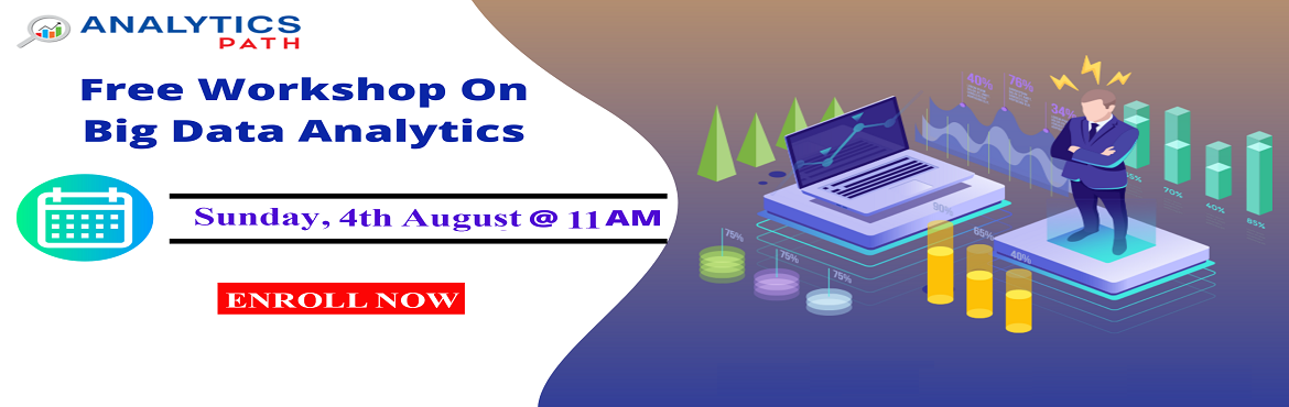 Book Online Tickets for Take Time To Attend Free Workshop On Big, Hyderabad. Take Time To Attend Free Workshop On Big Data Analytics By IIT & IIM Experts By Analytics Path Scheduled On 04th August 2019 At 11 AM About The Event: Analytics Path which is one among the best success rated institute for job oriented Big Data An