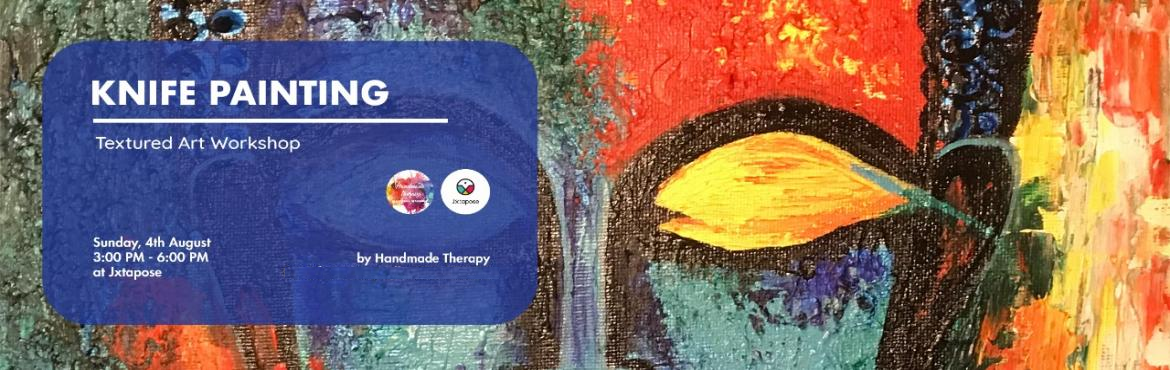 Book Online Tickets for Knife Painting, Hyderabad. KNIFE PAINTING By HANDMADE THERAPY. Tranquil Buddha is the theme for this session of the Knife Painting Workshop, facilitated by Handmade Therapy. As you weld the knife and apply paint strokes across the canvas giving shape to the serene face o