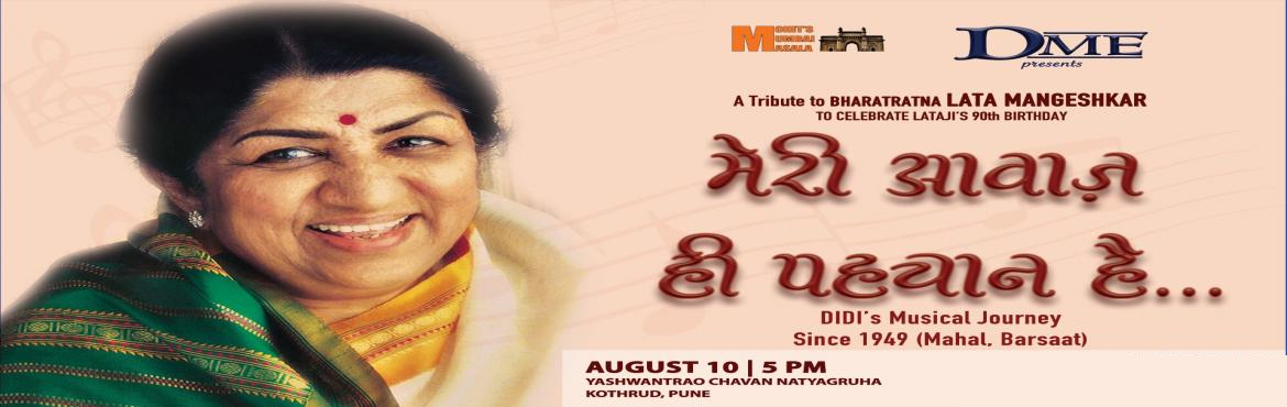 Book Online Tickets for Meri Awaz Hi Pehchan Hai - A tribute to , Pune. Lets celebrate Bharatratna Lata Mangeshkar's enormous musical career since 1949 and her 90th birth year. The show will feature her hit songs. Date - 10 August 2019 Time - 5 PM Venue - Yashwantrao Chavan Natyagruha Singers- Sanjeevani Bhel