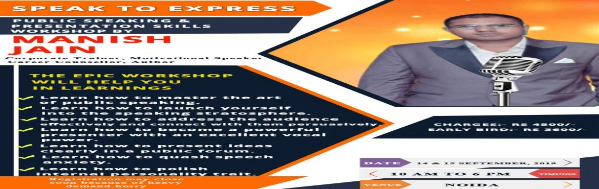 "Book Online Tickets for Speak to Express, Noida. It is well said - \'\'Underneath your fears lie great opportunities."" In today\'s age, opportunities are not handed on a silver platter, they have to be earned.  Public Speaking and Presentation Skills are the skills that allow us to form"