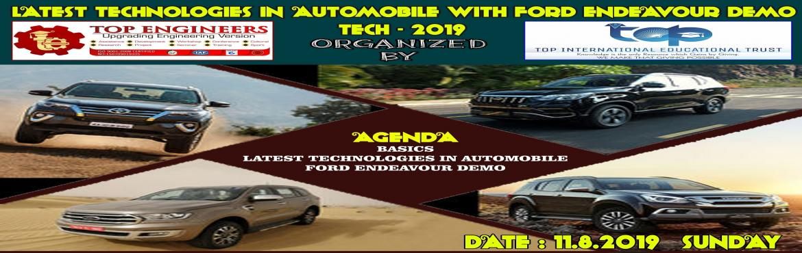 Book Online Tickets for LATEST TECHNOLOGIES IN AUTOMOBILE WITH F, Chennai.     AGENDA   BASICS LATEST TECHNOLOGIES IN AUTOMOBILE FORD ENDEAVOUR DEMO      Workshop Terms and Conditions: * This Workshop is strictly for STUDENTS, since the course content has been designed according to the students. Professionals, Experts