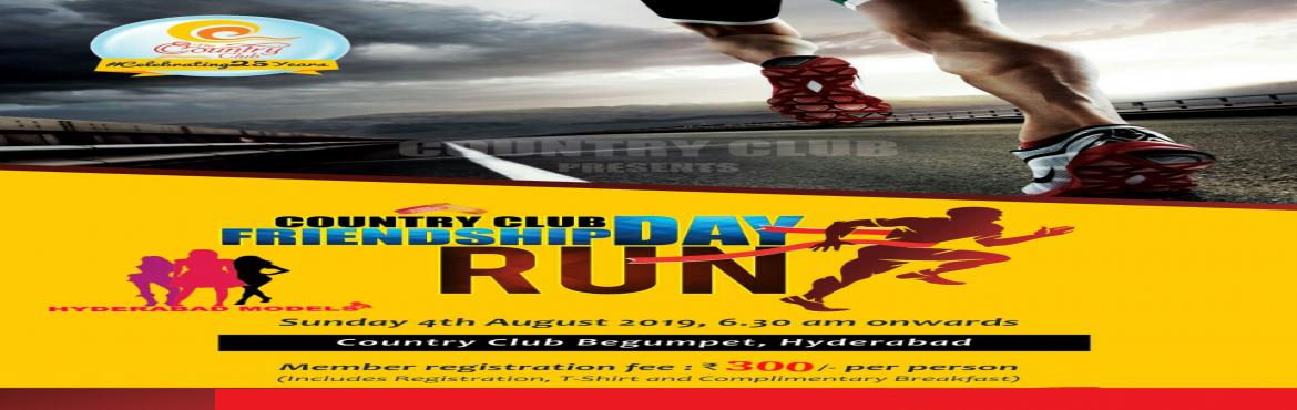 Book Online Tickets for Friendship Day 2k Run, Hyderabad.  Country club and HyderabadModels presents Friendship Day 2k Run Attractions  Tollywood celebrities and Models Every participant will get T-Shirt,Medal,certificate Complimentary breakfast