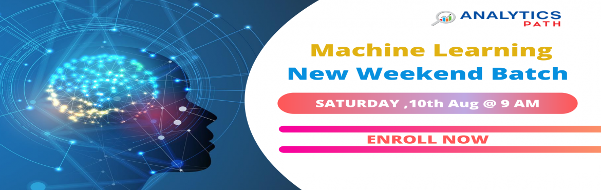Book Online Tickets for New Weekend Batch on Machine Learning Tr, Hyderabad. Enroll For New Weekend Batch on Machine Learning Training-By Industry Experts At Analytics Path Commencing From 10th Aug 2019 @ 9 AM Hyderabad About The Event: With the view of elevating the ongoing demand for the certified Machine Learning experts a