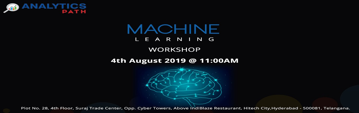 Book Online Tickets for Sign Up Today For The Free Workshop On M, Hyderabad. Sign Up Today For The Free Workshop On Machine Learning Training By Experts At Analytics Path On 4th August 11 AM, Hyderabad. About The Workshop: Interested in securing a career in Machine Learning? But are you confused on how to begin with your succ