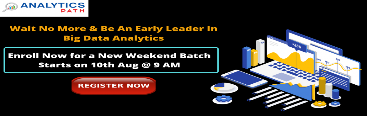 Book Online Tickets for Must Attend Free Big Data Analytics New , Hyderabad. Must Attend Free Big Data Analytics New Weekend Batch By Experts At Analytics Path in Hyderabad Scheduled On Saturday 10th August 2019 @ 9 AM About The Event: Big Data Analytics Training In Hyderabad at the Analytics Path training institute is provid