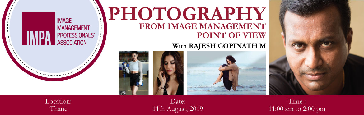 Book Online Tickets for Photography from Image Management  point, Mumbai.   About RAJESH GOPINATH M  Rajesh is a commercial photographer working across India and has been handling his own photography workshops for 2 years. He handles basic/advanced/retouching workshops, collaborating with various organizations. H