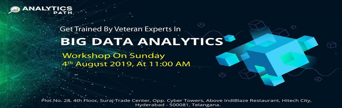 Book Online Tickets for Get Signed For Free Workshop On Big Data, Hyderabad.  Get Signed For Free Workshop On Big Data Analytics & Interact With IIT & IIM Experts At Analytics Path On 4th Aug, 11 AM, Hyd About The Event: Analytics Path which is one among the best success rated institute for job oriented Big Data
