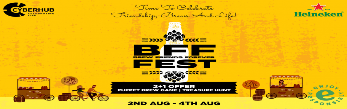 Book Online Tickets for Brew it up with DLF CYBERHUB, Gurugram. Attention all beer lovers! Are you looking for a place to celebrate friendship's day with loads of beer and delicious food? Then, head to DLF CYBERHUB to enjoy BFF (Brew Friends Forever) Fest from August 2-4, 2019 with your squad. As part of ce