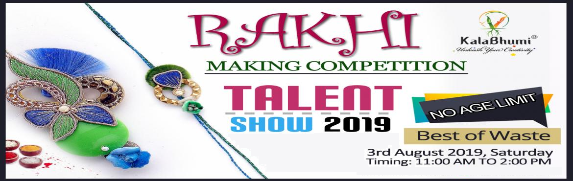 """Book Online Tickets for Rakhi Making Competition - Kalabhumi , New Delhi. Get ready for the talent show 2019.   Creative theme:-""""RAKHIMAKINGCOMPETITION\"""