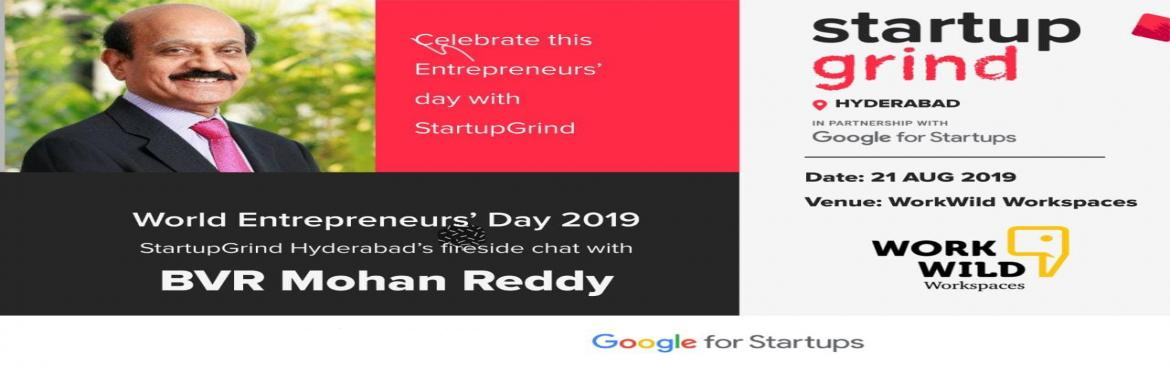 Book Online Tickets for World Entrepreneurs Day with BVR Mohan R, Hyderabad.  World Entrepreneurs Day 2019! We are Hosting our very own Hyderabad Entrepreneur Mr. BVR Mohan Reddy on the occasion of \