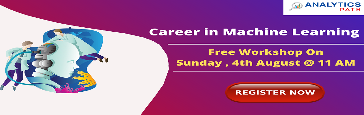 Book Online Tickets for Register For Free Workshop On Machine Le, Hyderabad. Register For Free Workshop On Machine Learning, 4th August, 11 AM- Interact With ML Experts, By Analytics Path, Hyderabad About The Workshop- The technology of Machine Learning is now supporting numerous opportunities that contribute to rapid career