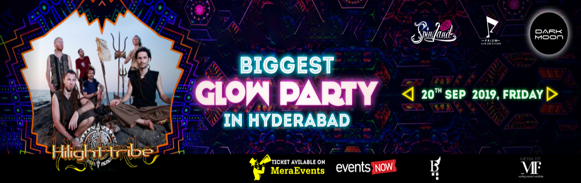 Book Online Tickets for DARK MOON Presents Biggest Glow Party 20, Hyderabad.   DARK MOON presents the Biggest Glow Party 2019 in Hyderabad with one of the top International Music band 'HILIGHT TRIBE'.     \