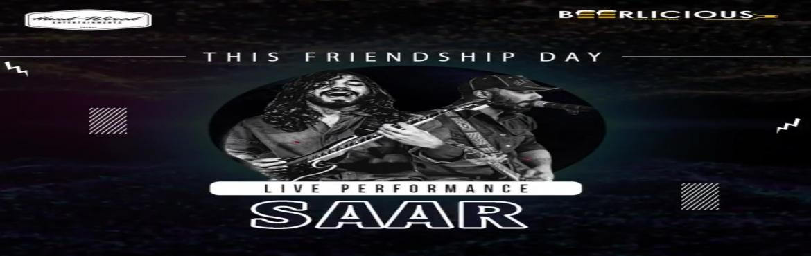 Book Online Tickets for LIVE MUSIC PERFORMANCE BY SAAR, Jaipur.  You ready!? Get your spots booked now on Friendship Day! @beerlicious1