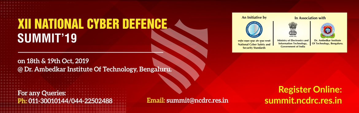 Book Online Tickets for XII National Cyber Defence Summit 19   , Bengaluru. XII National Cyber Defence Summit \'19 The XII National Cyber Defence Summit '19 is organized by the National Cyber Safety and Security Standards in association with Ministry of Electronics and Information Technology, Government of In
