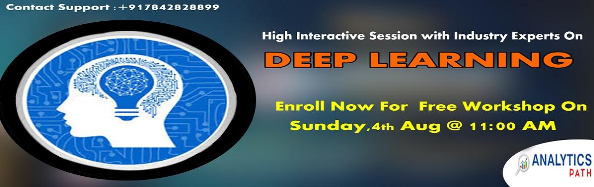 Book Online Tickets for Grab Opportunity To Begin Enrolling For , Hyderabad. Its Time To Begin Enrolling For The Free Workshop On Deep Learning Training By Analytics Path Scheduled On 4th Of Aug, 11 AM, Hyderabad About The Event:  Deep Learning Training In Hyderabad at the Analytics Path is considered to be the best acr