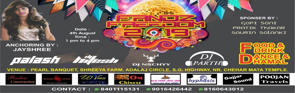 Book Online Tickets for FRNDZ FREEDOM 2019, Adalaj. Lets celebrate a day with FRDNZ FREEDOM on friendship day with DJ NSCHYY , DJ PARTH , DJ PALASH , DJ HITESH and ANCHOR JAYSHREE. Date = 4th August 2019 Timings = 1pm to 4pm  Price = 250rs per Venue = pearl banquet , sherya farm , sg highway. Con