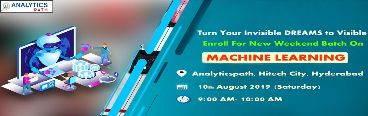 Book Online Tickets for Sign Up For New Weekend Batch On Machine, Hyderabad. Sign Up For New Weekend Batch On Machine Learning & Master Your Skill From Experts Hands-By Analytics Path From 10th Aug, 9 AM, Hyderabad. About The Event: Machine Learning has emerged out becoming a forefront of technology in the analytics domai