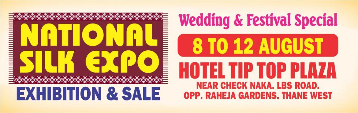 Book Online Tickets for National Silk Expo, Mumbai.  Looking for some ethnic Indian weaves with discount upto 50% on this Raksha Bandhan Festival? Just walk into the 'National Silk Expo', which is going to be organised at Hotel Tip Top Plaza, LBS Marg, in the city. Be it the elegant &