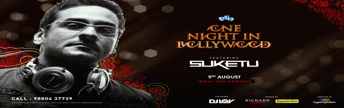 Book Online Tickets for Biggest Bollywood Night of 2019 - DJ Suk, Bengaluru.   ONE NIGHT IN BOLLYWOOD: DJ Suketu LIVE at Ice - The Taj, MG road !!!Hosted by Richard Mathew A night also celebrating the birthday of our host Richard Mathew ;) He is giving away UNLIMITED FREE DRINKS FOR ALL THE LADIES TILL 9:30 PM !! Curated