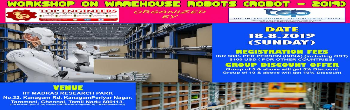 Book Online Tickets for WAREHOUSE ROBOTS WORKSHOP (ROBOT - 2019), Chennai.     AGENDA   ROBOT THAT CAN AUTONOMOUSLY PICK AND PLACE COMPONENTS BASED ON THE INPUT FROM THE USER      Workshop Terms and Conditions: * This Workshop is strictly for STUDENTS, since the course content has been designed according to the studen