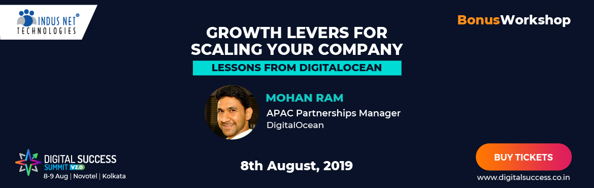 Book Online Tickets for Digital Success Summit Workshop: Growth , Kolkata.     In this workshop, key lessons and strategies on Scaling will be shared. The workshop will have key takeaways and tangible lessons that can be applied as growth levers within your own companies. The team from DigitalOcean will also be av