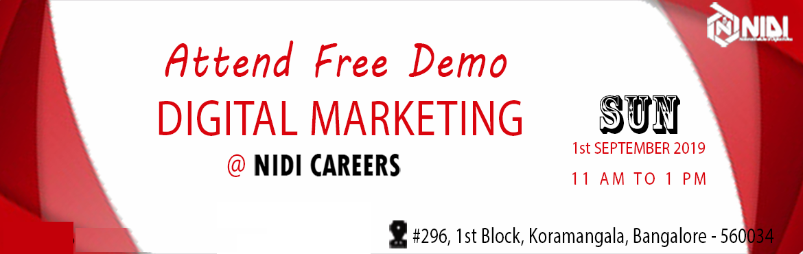 Book Online Tickets for Free Demo on Advanced Digital Marketing , Bengaluru.  National Institute of Digital India (NIDI) Careers is hosting a free digital marketing demo in Bangalore for those who are really curious about Digital Marketing. The purpose of this demo is to give an idea about Digital Marketing and make the