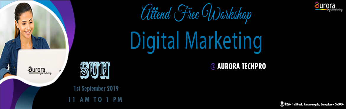 Book Online Tickets for FREE DIGITAL MARKETING WORKSHOP - How to, Bengaluru. Auroratechpro is hosting a free workshop on making money online through Digital marketing in Bangalore. The purpose of this workshop is to give a brief thought about how digital marketing is changing the life of every business from small to large cor