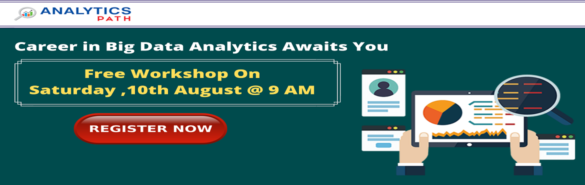 Book Online Tickets for Attend Free Workshop On Big Data Analyti, Hyderabad. Attend Free Workshop On Big Data Analytics- Career In Analytics By Analytics Path 10th Aug, 9 AM, Hyd About The Event- The explosion of Big Data has given ample opportunities for the organizations that are generating data at massive levels to get ben