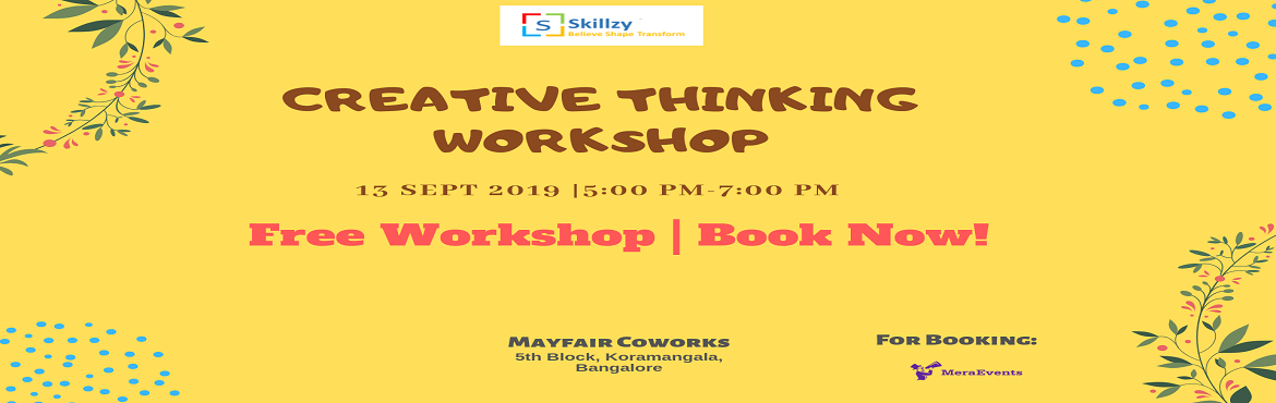 Book Online Tickets for Creative Thinking Workshop 4, Bengaluru. Inviting you to one day \
