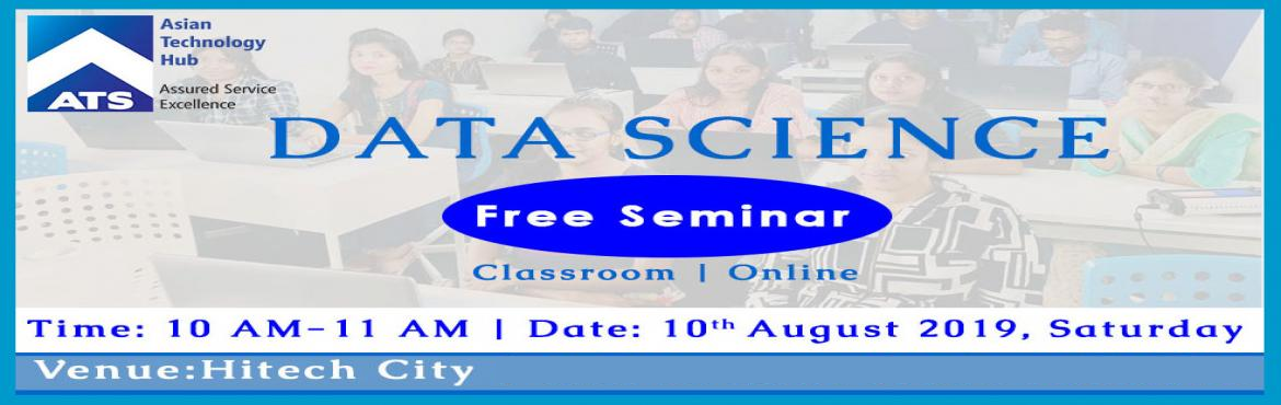 Book Online Tickets for Register For Free Seminar on Data Scienc, Hyderabad. Exclusive Data Science Program with Python & AI- In a process of global digitization Data Science be present everywhere. Data is getting generated simultaneously from many sources, that add a new value to the business development and can be reali