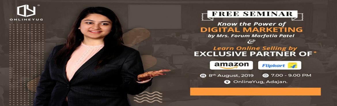 Book Online Tickets for Power Of Digital Media Marketing Seminar, Surat. Free seminar on Power of Digital Media Marketing & Online Selling on Amazon & Flipkart.In this seminar you will gain the knowledge of below topics:-What is Digital Media Marketing & Social Media marketing?-Importance of Digital & Soci