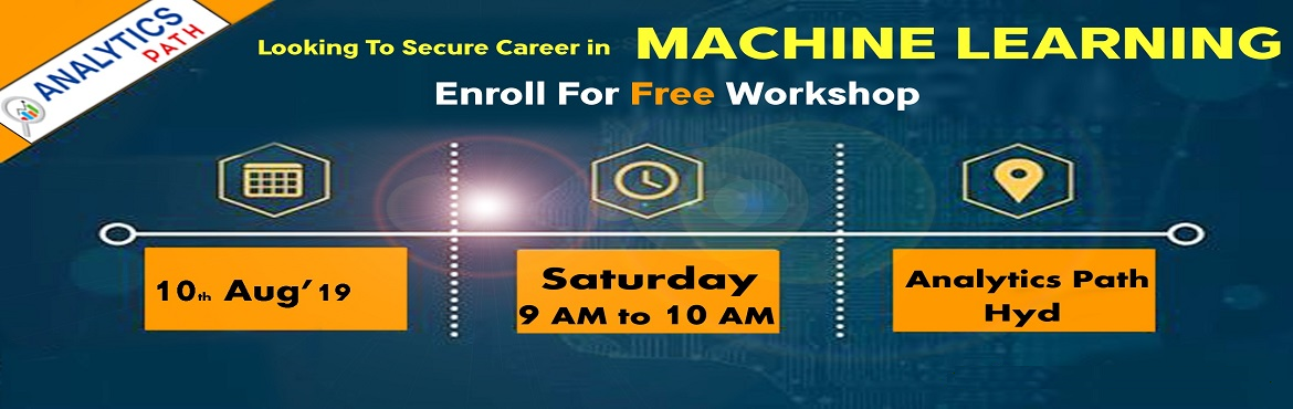 Book Online Tickets for Register For Free Workshop On Machine Le, Hyderabad. Register For Free Workshop On Machine Learning, 10th August, 9 AM- Interact With ML Experts, By Analytics Path, Hyderabad About The Workshop- The technology of Machine Learning is now supporting numerous opportunities that contribute to rapid career