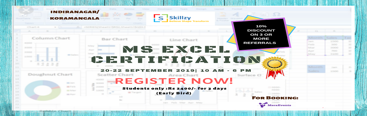 Book Online Tickets for MS Excel Workshop 4, Bengaluru. On 20th-22nd September 2019, Cherryskillz Learning Private Limited invites you for the MS Excel Certification happening in Bangalore. This workshop is only for students with OFFER VALID FOR LIMITED PERIOD! If you\'re referring 3 or more of your frien