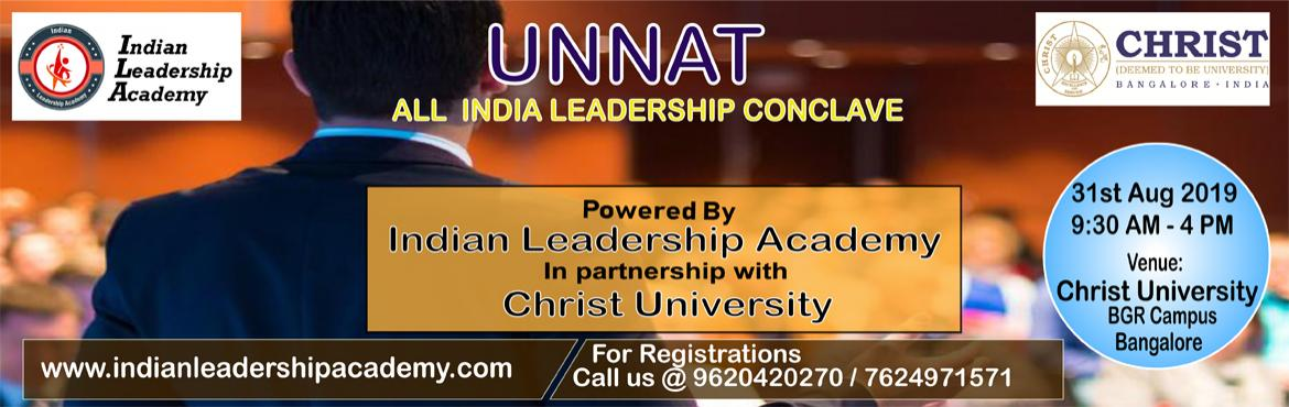 Book Online Tickets for Leadership Conference, Bengaluru. UNNAT - All India Leadership Conference The All India Leadership Conference - UNNAT is for individuals from all disciplines (business, non-profit, academic, students just to name a few) who have been looking for resources to lead their professional a
