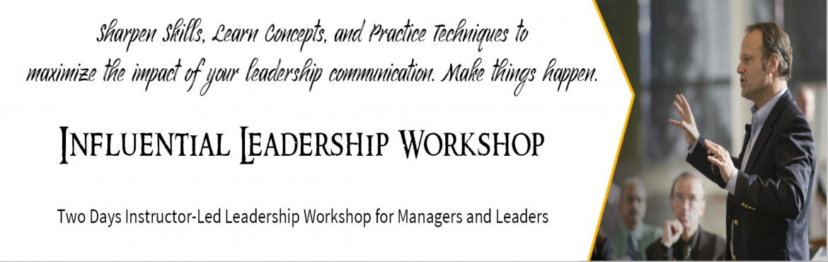Book Online Tickets for Influential Leadership  - Workshop for M, Mumbai. 2 Days Instructor-led Influential Leadership Workshop:  Highly influential people leaders, are persuasive and inspiring. Influential leaders are good in getting others to commitment, not coercive in enforcing compliance. Influential leaders are