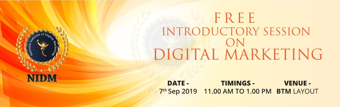 Book Online Tickets for Free Introductory Session On Digital Mar, Bengaluru. Join us on Saturday, 7th September to explore the changing role of marketing in an increasingly competitive marketplace and some key marketing trends in 2019. Free Introductory Session: 7th September, 11:00 AM to 1:00 PM IST  Participation Cert